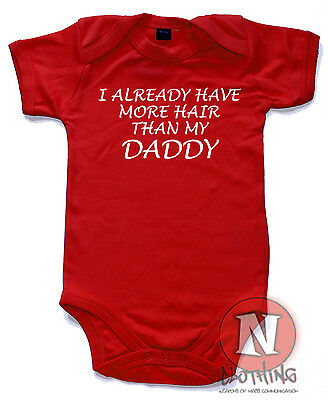 Naughtees Clothing I Already Have More Hair Than My Daddy Funny Babygrow New
