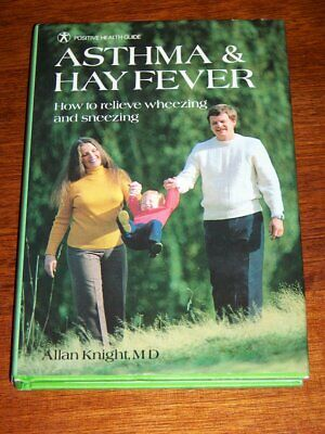 """Asthma and Hay Fever - How to Relieve Wheezing & Sneezing"" Allan Knight HC/DJ"