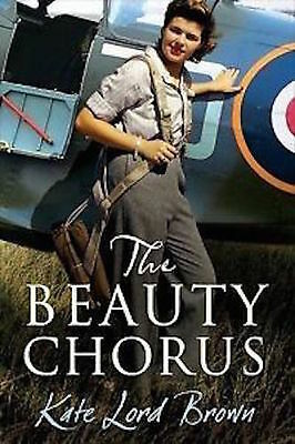 Kate Lord Brown ___ The Beauty Chorus __ **hard Back**__ Brand New __ Freepost U