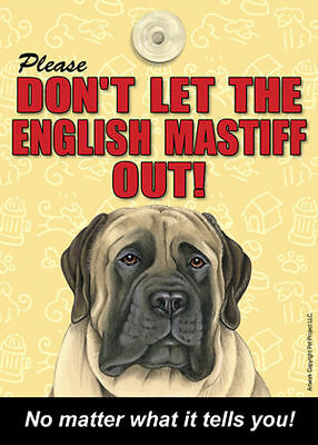 Mastiff Don't Let the (Breed) Out Sign Suction Cup 7×5