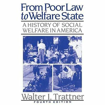 From Poor Law to Welfare State: A History of Social Welfare in America - Walter