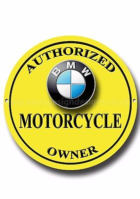 """BMW  """"AUTHORIZED BMW MOTORCYCLE OWNER""""ROUND METAL SIGN"""