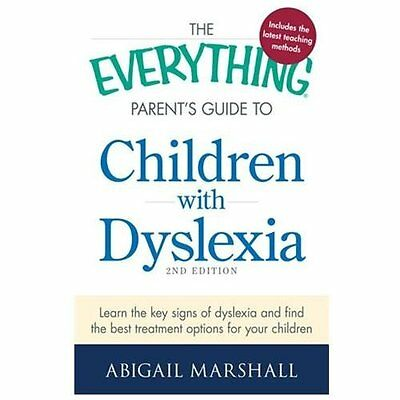 The Everything Parent's Guide to Children With Dyslexia - Marshall, Abigail