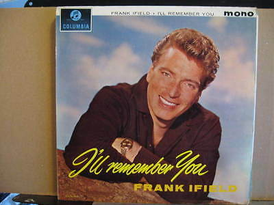 FRANK IFIELD I'll Remember YOU COLUMBIA mono 33sx 1467 free Uk post