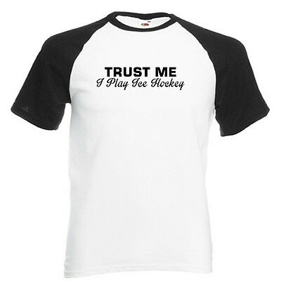 Trust Me I Play Hockey Baseball Style T-Shirt NHL Gretzky in ALL SIZES