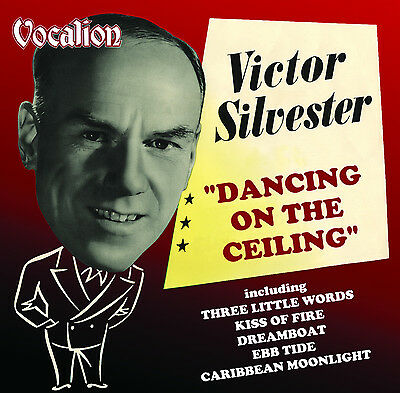Victor Silvester & His Ballroom Orchestra Dancing on the Ceiling - CDEA6224