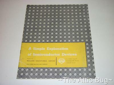A Simple Explanation of Semiconductor Devices ~ Mullard ~ 1965 ~ Softback Book