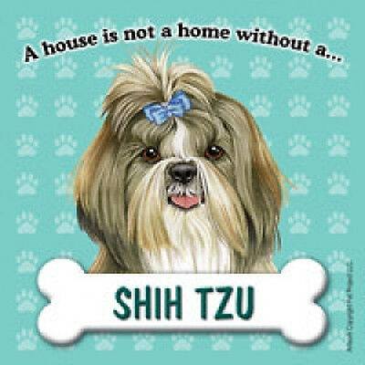 Shih Tzu Dog Magnet Sign House Is Not A Home