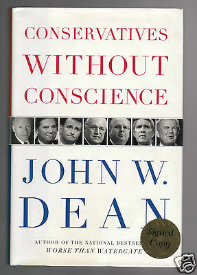 CONSERVATIVES WITHOUT CONSCIENCE- WATERGATE JOHN DEAN SIGNED 1ST VERY GOOD COND