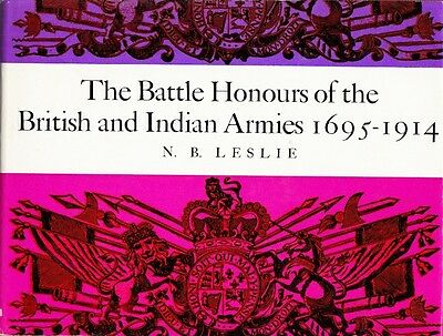 The BATTLE HONOURS of the BRITISH INDIAN ARMIES 1695-1914 HISTORY REFERENCE BOOK