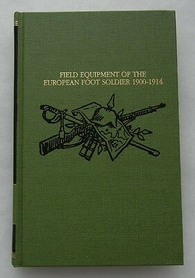 FIELD EQUIPMENT of the EUROPEAN FOOT SOLDIER 1900-1914 - WW1 REFERENCE BOOK