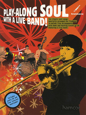Play-Along Soul with A Live Band Trombone Sheet Music Book & Backing Tracks CD