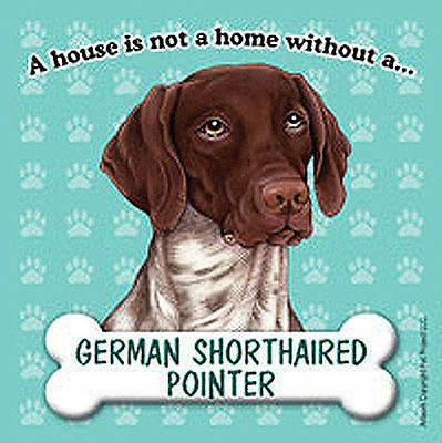 German Shorthair Pointer Dog Magnet Sign House Is Not A Home
