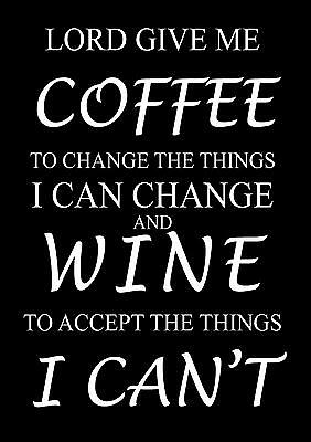 Coffee / Wine Funny Inspirational / Motivational Quote Poster / Print / Picture