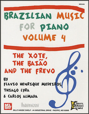 Brazilian Music for Piano Volume 4 Xote, Baiao & Frevo Sheet Music Book