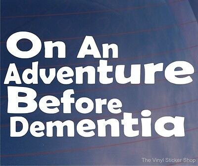 1 x On an Adventure before Dementia-Internal Sticker-Vehicle,Health,Travel,Sign
