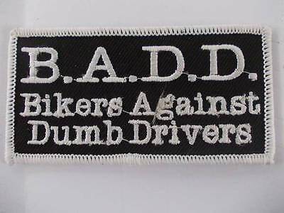 "New Patch Biker ""b.a.d.d""  ""bikers Against Dumb Drivers"" Black & White Patch"