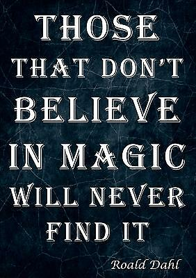 Roald Dahl Inspirational Quote Poster Print Picture Those That Don't Believe....