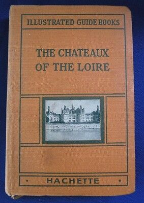 1924 THE CHATEAUX OF THE LORRE Illustrated Guide Book FRANCE English Hachette