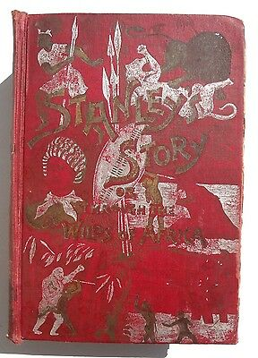 Vintage ANTIQUE 1897 STANLEY'S STORY Or Through The Wilds Of Africa 1st Ed. BOOK