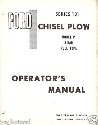 Farm Manual - Ford - 131 - Chisel Plow - Model P 3-Bar Pull - Operator's (FM197