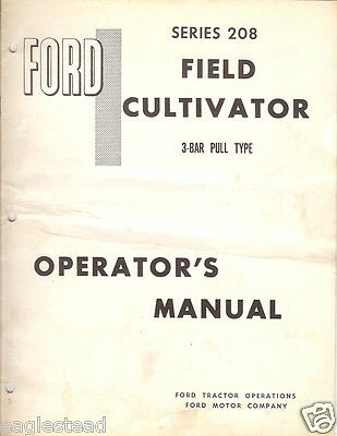Farm Manual - Ford - 208 - Cultivator - 3-Bar Pull Type Operator's (FM212)