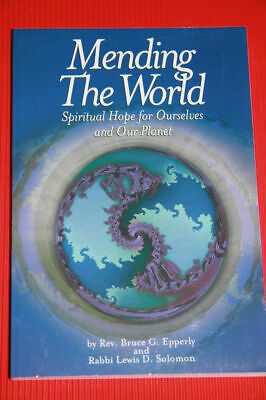 """""""Mending the World: Spiritual Hope for Ourselves and Our Planet"""" Bruce Epperly"""