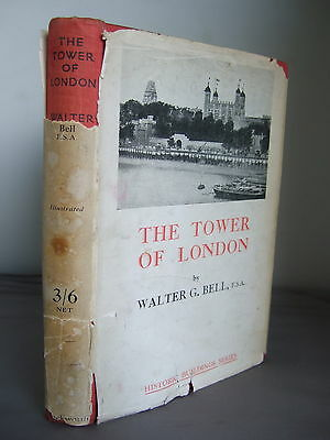 The Tower of London by Walter G Bell HB DJ 1935
