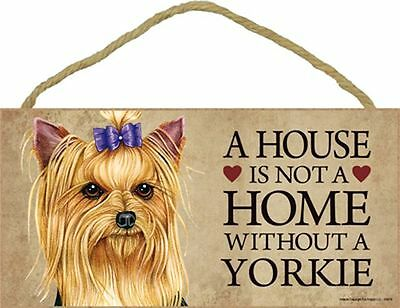 A House Is Not A Home Yorkie w/ Bow Dog 5x10 Wood SIGN Plaque USA Made