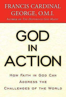 """""""God in Action"""" Francis Cardinal George *NEW* HC/DJ"""