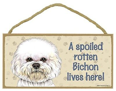 Spoiled Rotten BICHON Frise Dog 5 x 10 Wood SIGN Plaque USA Made