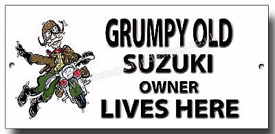 Grumpy Old Suzuki Owner Lives Here Enamelled Finish Metal Sign.