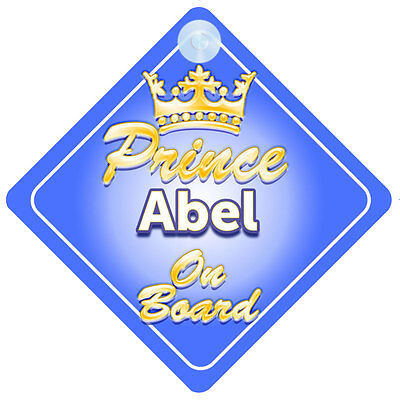 Crown Prince Abel On Board Personalised Baby Boy Car Sign