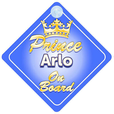 Crown Prince Arlo On Board Personalised Baby Boy Car Sign