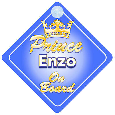Crown Prince Enzo On Board Personalised Baby Boy Car Sign