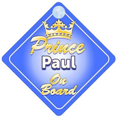Crown Prince Paul On Board Personalised Baby Boy Car Sign