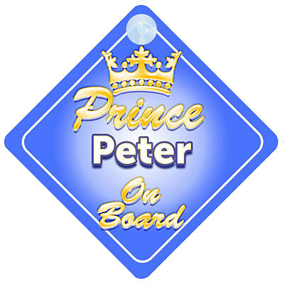 Crown Prince Peter On Board Personalised Baby Boy Car Sign