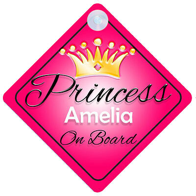 Princess Amelia On Board Personalised Girl Car Sign Child Gift 001