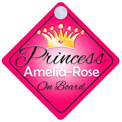 Princess Amelia-Rose On Board Personalised Girl Car Sign Child Gift 001