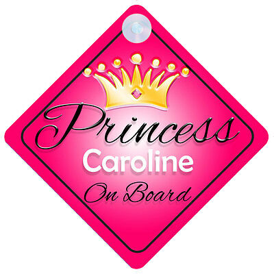 Princess Caroline On Board Personalised Girl Car Sign Child Gift 001