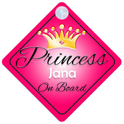Princess Jana On Board Personalised Girl Car Sign Child Gift 001