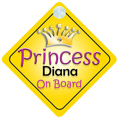 Princess Diana On Board Girl Car Sign Child/Baby Gift/Present 002