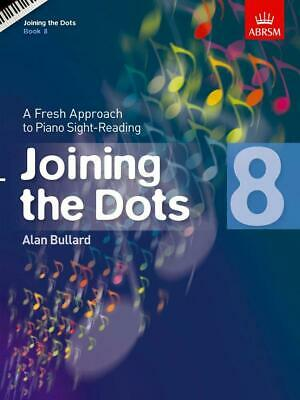 Joining the Dots, Book 8 (Piano), Paperback; Bullard, Alan, 9781848495760