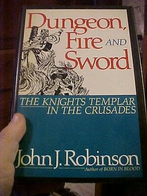 1991 book DUNGEON, FIRE AND SWORD,  THE KNIGHTS TEMPLAR IN THE CRUSADES