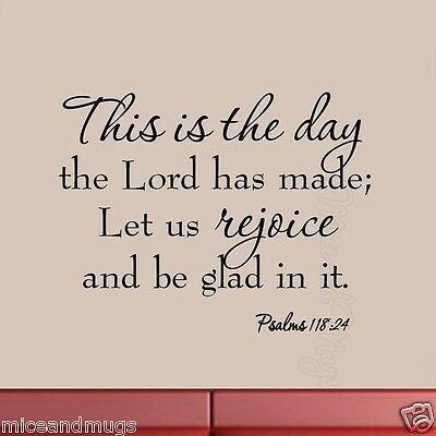 This is the Day The Lord Has Made Psalms 118:24 Bible Wall Decal Religious Quote