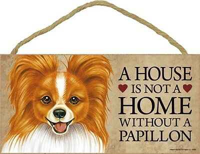 A House Is Not A Home PAPILLON Brown White Dog 5x10 Wood SIGN Plaque USA Made