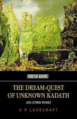 The Dream-Quest of Unknown Kadath: And Other Oneiric Works (Tomb of Lovecraft)