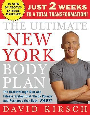 The Ultimate New York Body Plan: Just 2 weeks to a total transformation, David K