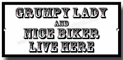 Grumpy Lady And Nice Biker Live Here Metal Sign.motorcycle Humour Sign.