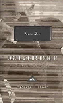 Joseph and His Brothers: The Stories of Jacob, Young Joseph, Joseph in Egypt, Jo
